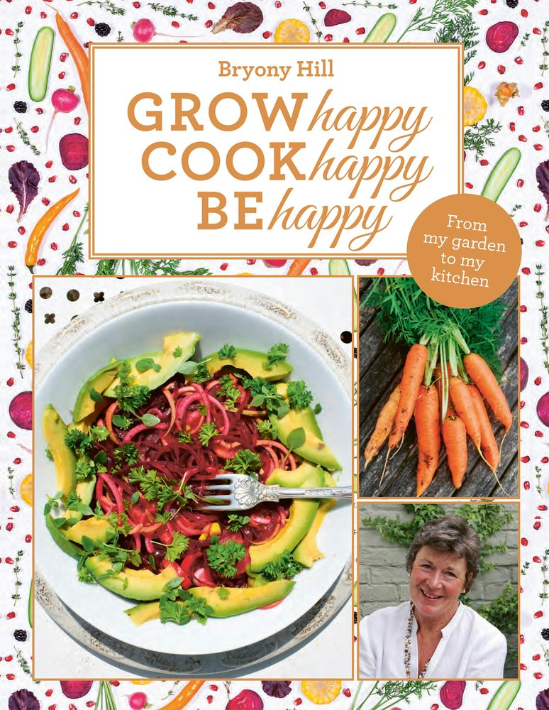 Grow Happy, Cook Happy, Be Happy Cookbook