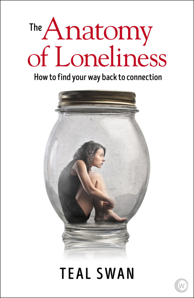 Teal Swan Book - The Anatomy of Loneliness