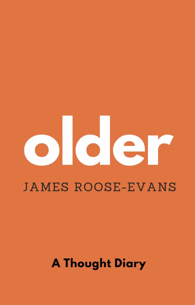 Older by James Roose Evans