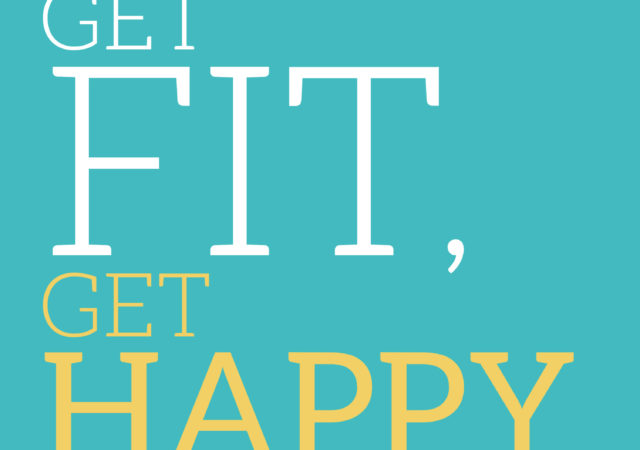 Get Strong, Get Fit, Get Happy: