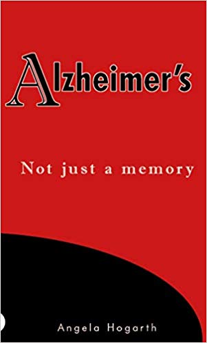 Alzheimers book - Angela Hogarth